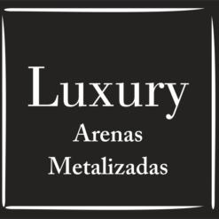 LUXURY ARENAS METALIZADAS